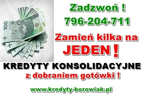 KREDYTY KONSOLIDACYJNE/GOTÓWKOWE – jedna NISKA rata,zamiast kilku!Cała Polska! Kliknięcie w obrazek spowoduje wyświetlenie jego powiększenia