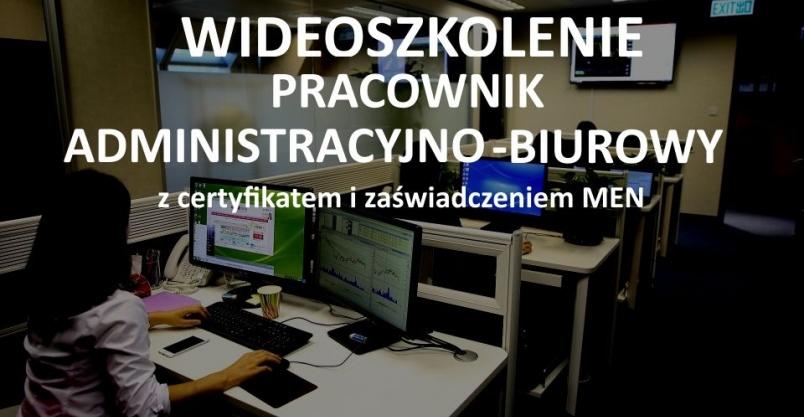 Szkolenie Pracownik administracyjno-biurowy Kliknięcie w obrazek spowoduje wyświetlenie jego powiększenia