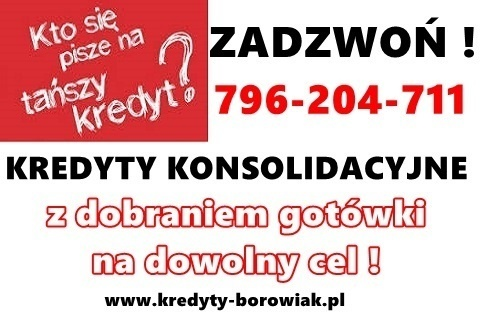KREDYTY KONSOLIDACYJNE/ GOTÓWKOWE – jedna NISKA rata,zamiast kilku!Cała Polska! Kliknięcie w obrazek spowoduje wyświetlenie jego powiększenia